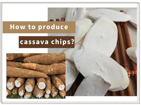 How to produce cassava chips?